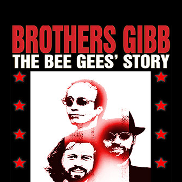 Brothers Gibb: The Bee Gees Story