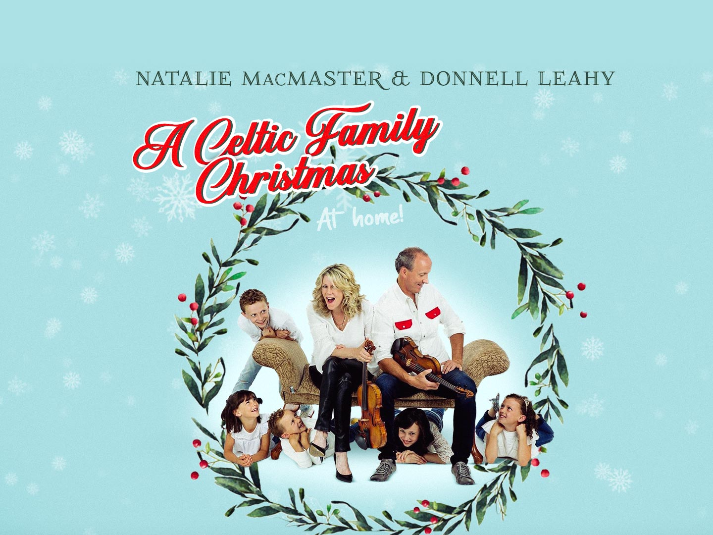 Natalie McMaster & Donnell Leahy - A Celtic Family Christmas At Home.